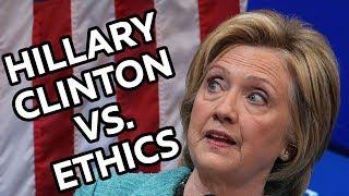 Hillary Clinton VS. Ethics