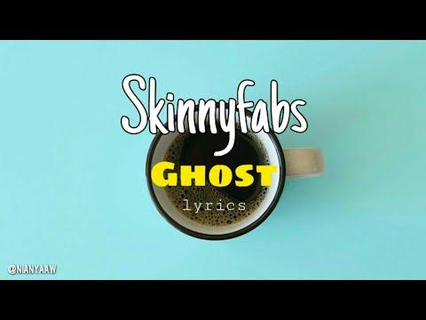 ghost-lyrics-/-skinnyfabs