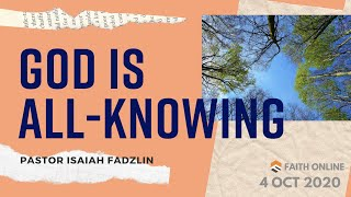 4 OCT 2020 | God Is All-Knowing | Pastor Isaiah Fadzlin| Faith Assembly of God Church