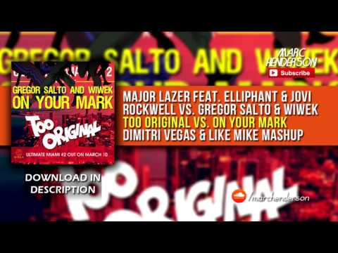 [1K] Major Lazer vs. Gregor Salto & Wiwek - Too Original (VIP Mix) vs. On Your Mark (DV&LM Mashup)