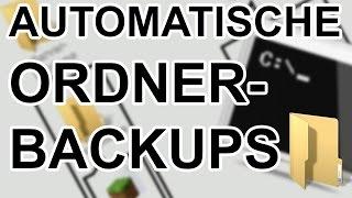 Windows: Automatische Ordner-Backups über CMD erstellen lassen - [deutsch/german]