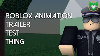 Very Short Trailer (ROBLOX ANIMATION TEST)