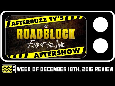 WWE's Roadblock PPV for December 18th, 2016 Review & After Show | AfterBuzz TV