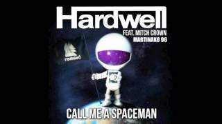 Hardwell feat. Mitch Crown - Call Me A Spaceman [HQ]