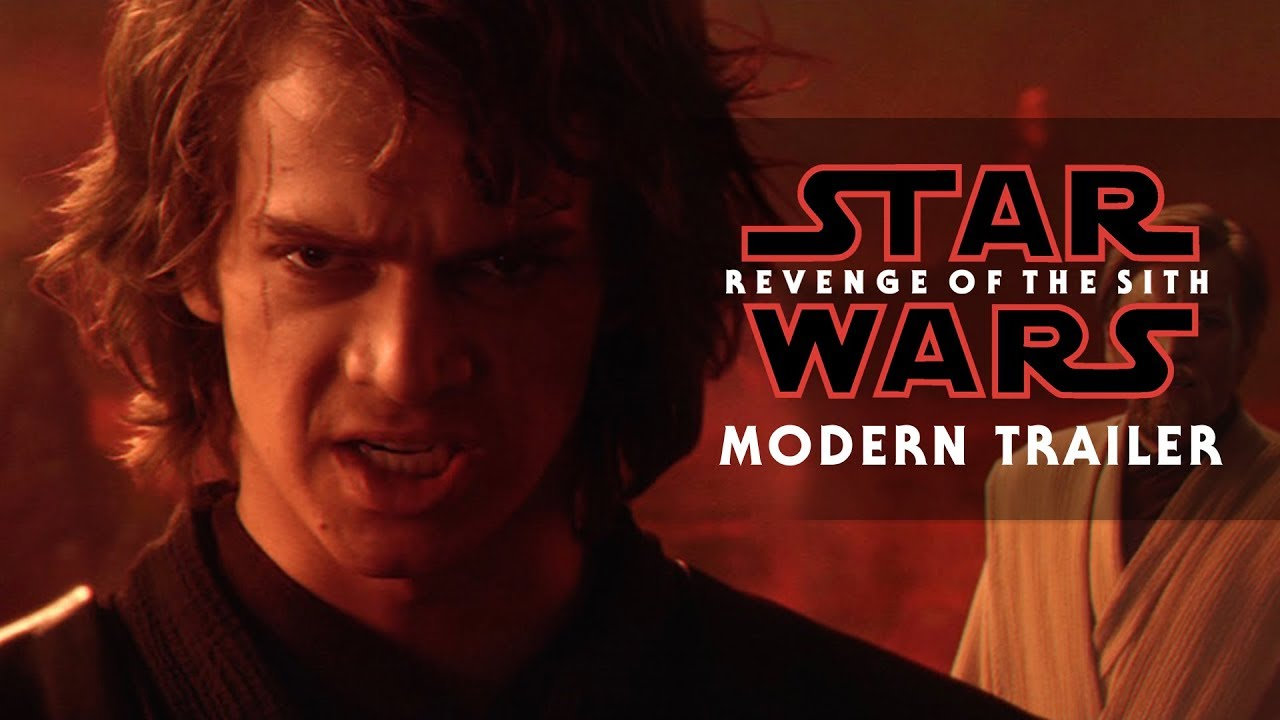 Star Wars Episode Iii Revenge Of The Sith Modern Style Trailer Fanmade Youtube
