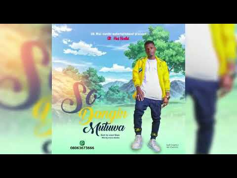 Download Kawu Dan Sarki, Auta Mg Boy ( So Dangin Mutuwa) ft UK mai Nasibi ( Official Audio)