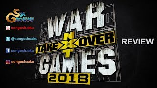 NXT TakeOver War Games 2018 Review By SonGoshuaku