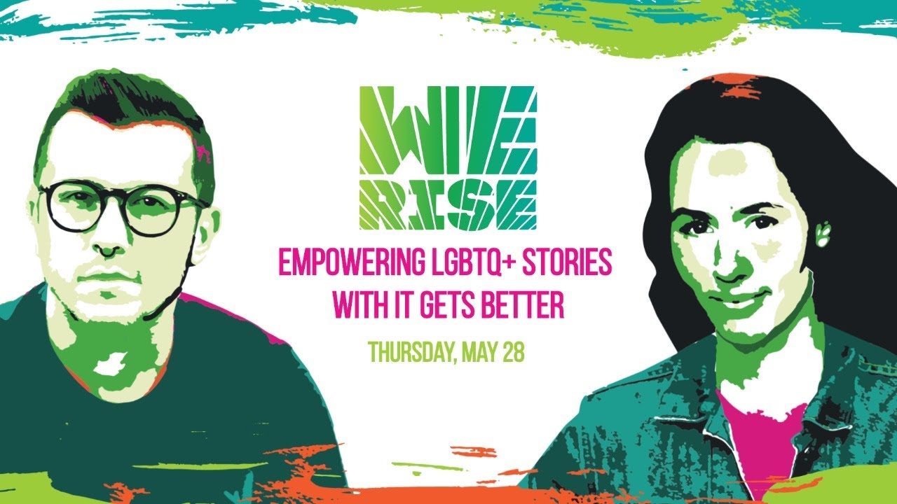 WE RISE 2020: Empowering LGBTQ+ Stories with It Gets Better