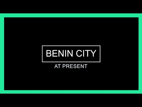 BENIN CITY AT PRESENT