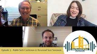 Sacramental Sacramento - Rabbi Seth Castleman & Reverend Scot Sorensen