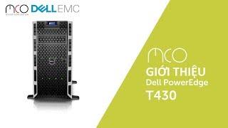 [MCO.vn Review] Giới thiệu chiếc Server PowerEdge T430 Tower Server.