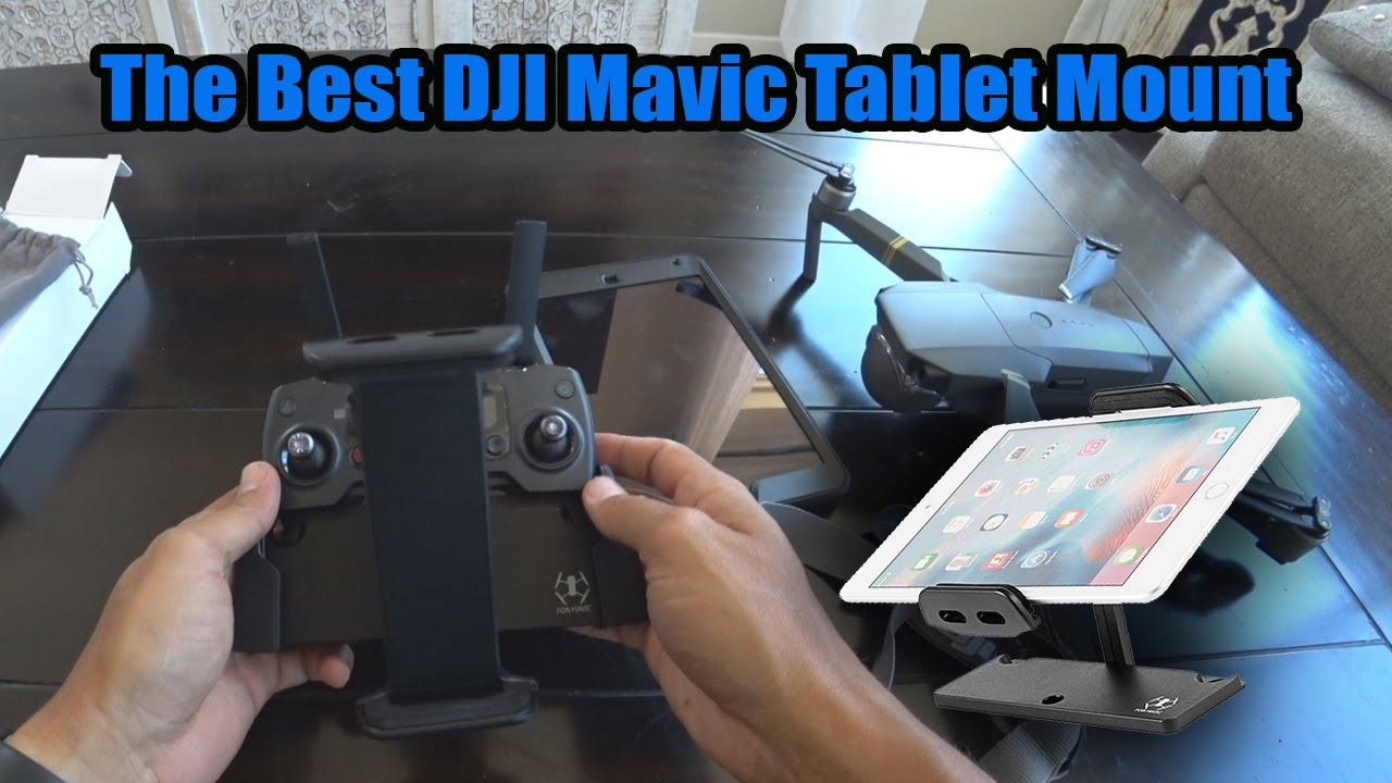 The Best Mavic Tablet Mount For Ipad Ipad Mini And Android Tablets Youtube