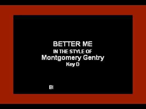 Montgomery Gentry  Better Me Karaoke Version