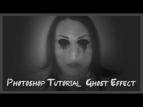 PHOTOSHOP TUTORIAL GHOST EFFECT!