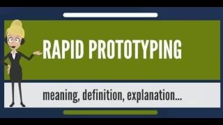 What Is RAPID PROTOTYPING? What Does RAPID PROTOTYPING Mean? RAPID PROTOTYPING Meaning