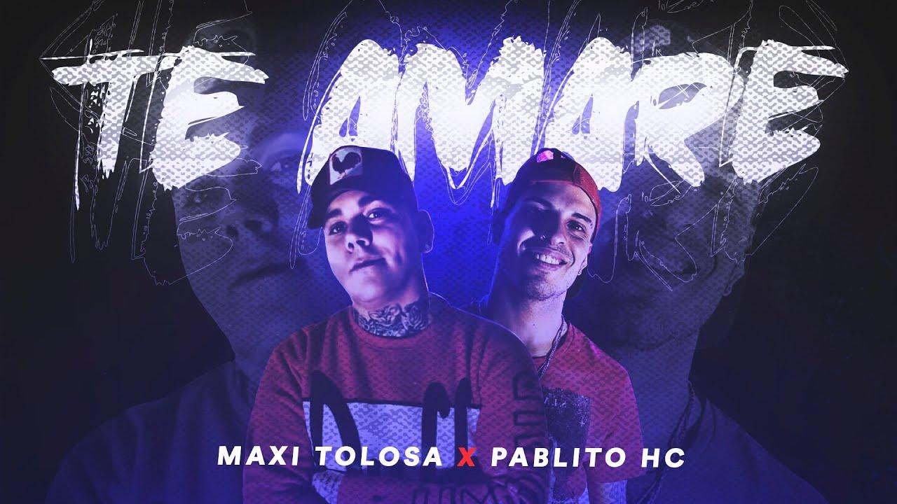 Maxi Tolosa, Pablito HC - Te Amaré (Video Lyric)