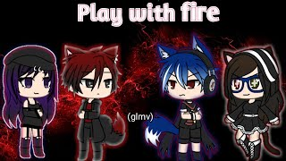 Play with fire •|Gacha life|• {music video}