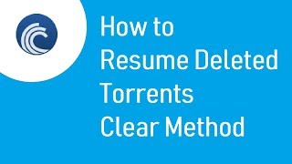 How to resume deleted torrent file -  ClearCut solution inshort