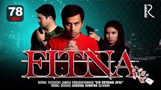 Fitna (o'zbek serial) | Фитна (узбек сериал) 78-qism