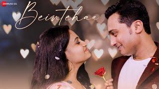 Beintehaa - Official Music Video   Akkashh, Pragya   Abhishek Bhushan   Dushyant Kumar
