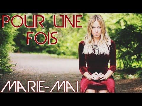 Marie-Mai   Pour Une Fois (lyrics)