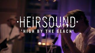 HEIRSOUND High By The Beach Originally By Lana Del Rey