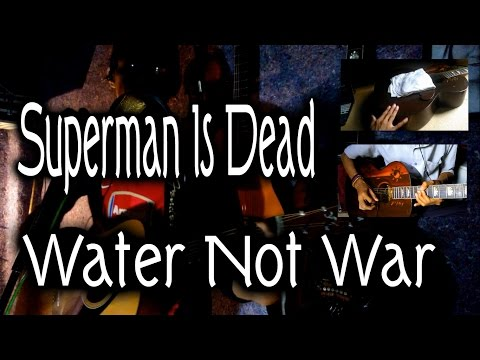 Superman is dead - water not war akustik cover