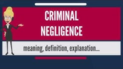 What is CRIMINAL NEGLIGENCE? What does CRIMINAL NEGLIGENCE mean? CRIMINAL NEGLIGENCE meaning