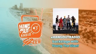 #HangoutRadio | Young the Giant | LIVE 2017