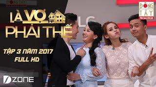 Là Vợ Phải Thế | Tập 3 Full HD: Tú Vi, Văn Anh - Hồng Phượng, Quốc Cơ (30/5/2017)