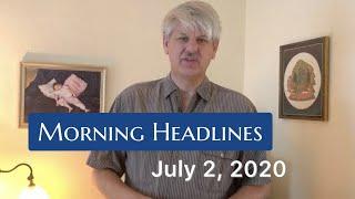 Morning Headlines: July 2, 2020