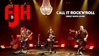 Call it Rock'n'Roll (Great White-Cover) - FJH - Fredy Pi. & Joli & He-Man - LIVE - 04-04-2021