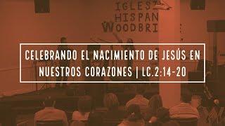 Celebrando El Nacimiento de Jesús en nuestros Corazones | Dic. 16, 2018
