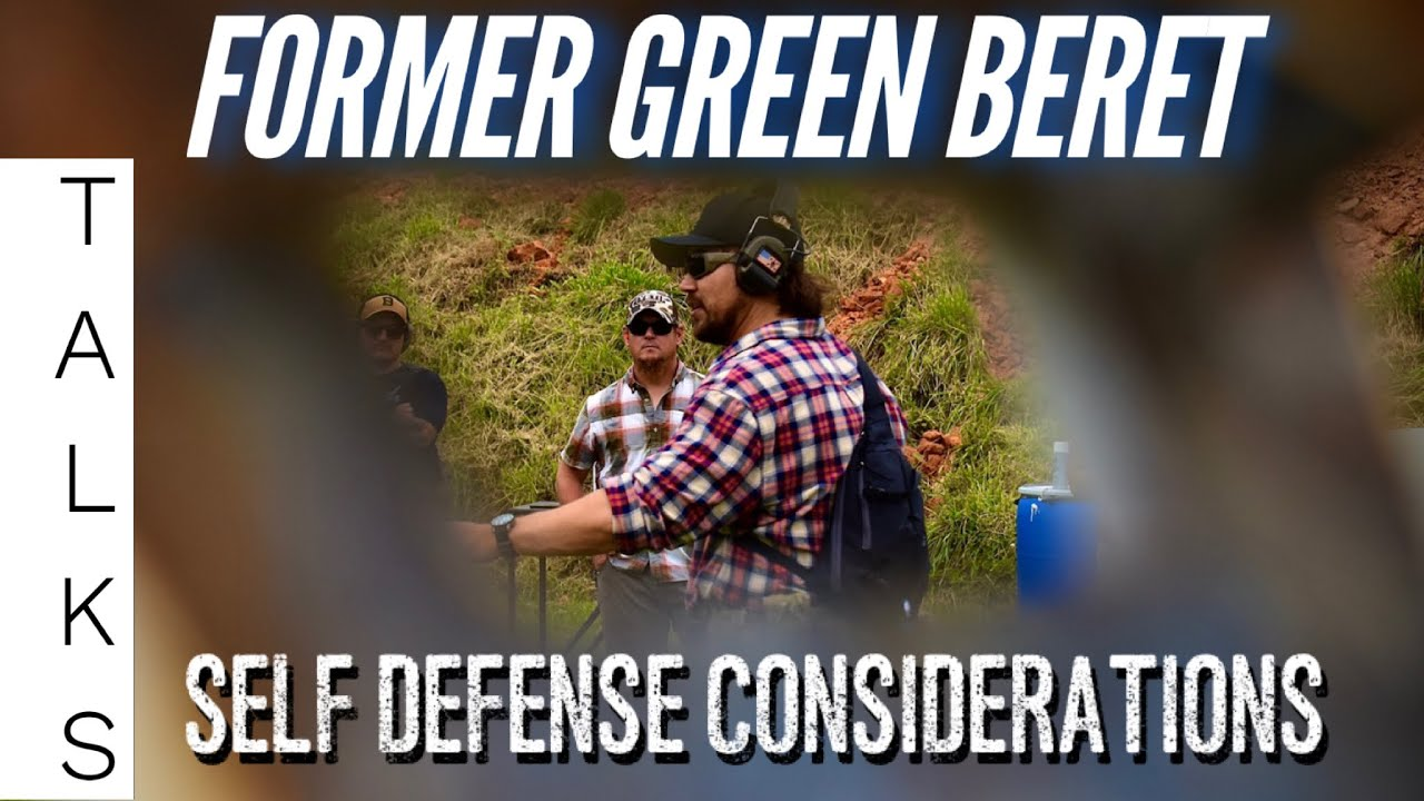 SELF DEFENSE considerations with former Green Beret Mike Glover