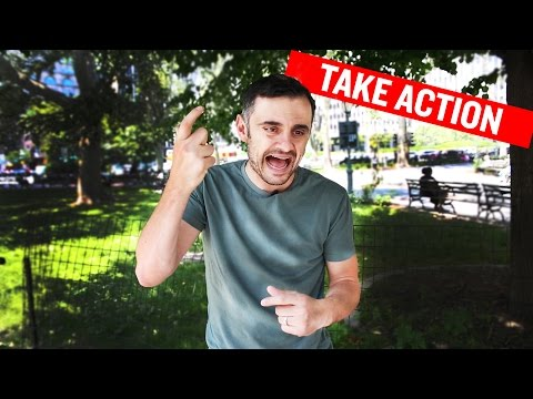 Take Action - Gary Vaynerchuk Original - 2015