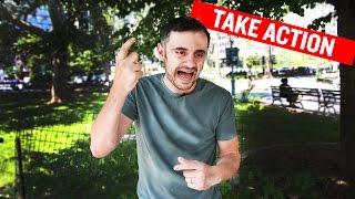 Take Action - Gary Vaynerchuk Original - 2015