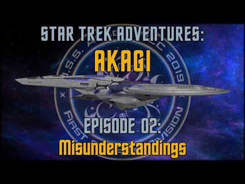 Star Trek Adventures: Akagi - Session 2: Misunderstandings - #StarTrek