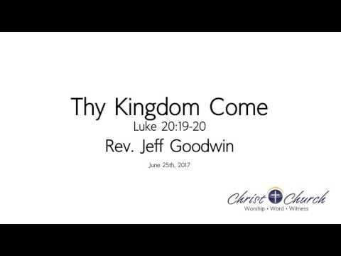 06.25.17 | Thy Kingdom Come