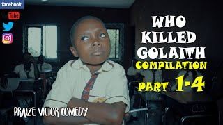 Download Praize victor comedy - WHO KILLED GOLAITH | ALL EPISODES | PRAIZE VICTOR COMEDY