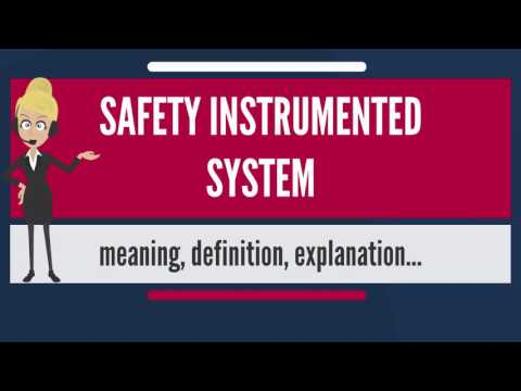 What is SAFETY INSTRUMENTED SYSTEM? What does SAFETY INSTRUMENTED SYSTEM mean?