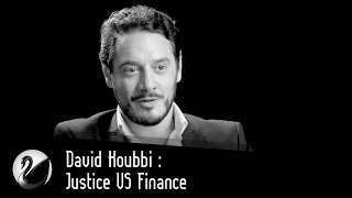 David Koubbi : Justice VS Finance