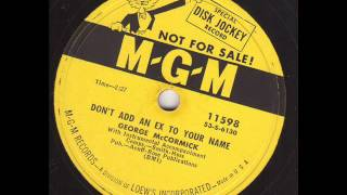 George McCormick  Don't Add An Ex To Your Name  MGM 11598