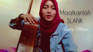 SLANK MAAFKANLAH - Cover by Fenty Maya