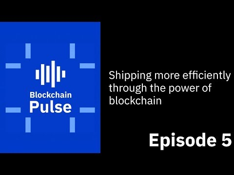 Shipping more efficiently through the power of blockchain | Blockchain Pulse Podcast S01E05