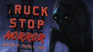 """A Truck Stop Horror"" Creepypasta Audio Horror Radio Theater Video - Chilling Tales for Dark Nights"