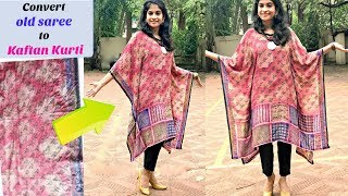 Stylish Kaftan Kurti from Old Saree in 10 Minutes | Reuse Old Sarees |Slick and Natty