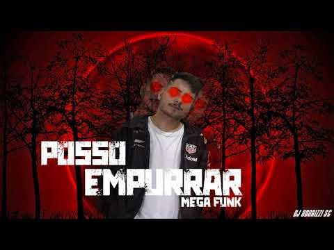 MEGA FUNK - PODE EMPURRAR (DJ ODORIZZI SC)