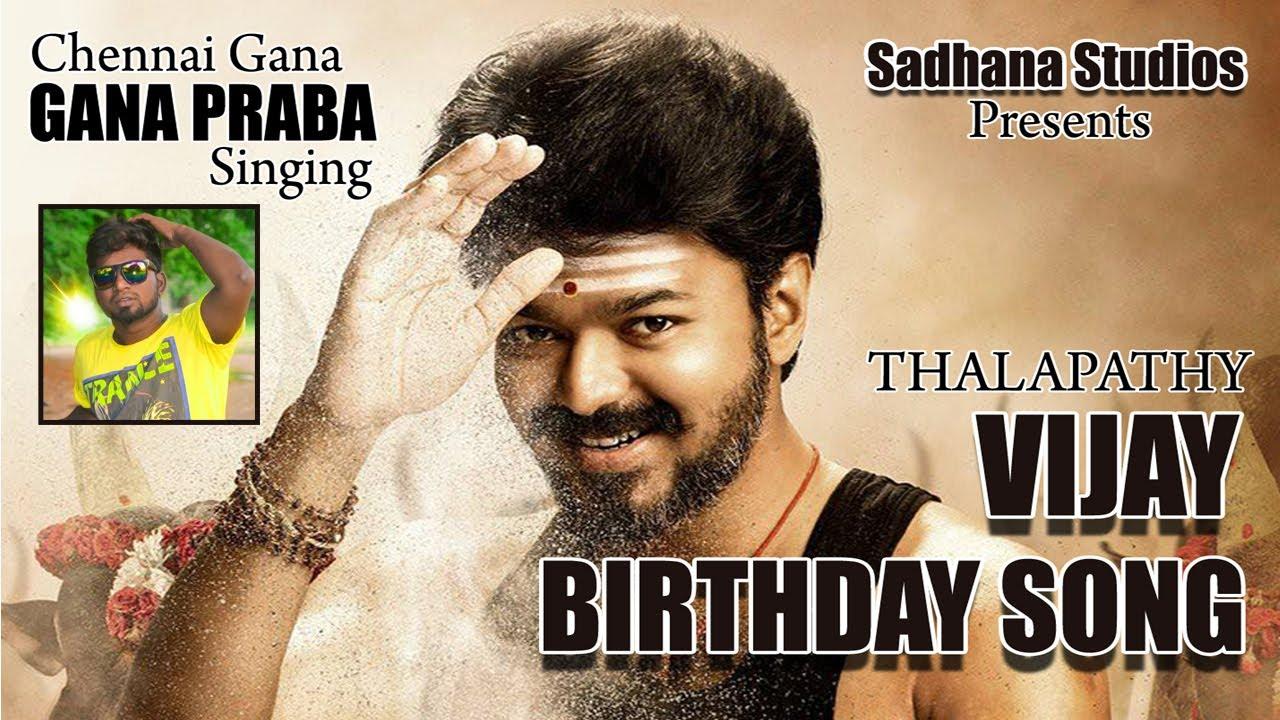 Chennai Gana Prabha   ILAYATHALAPATHY VIJAY BIRTHDAY SONG