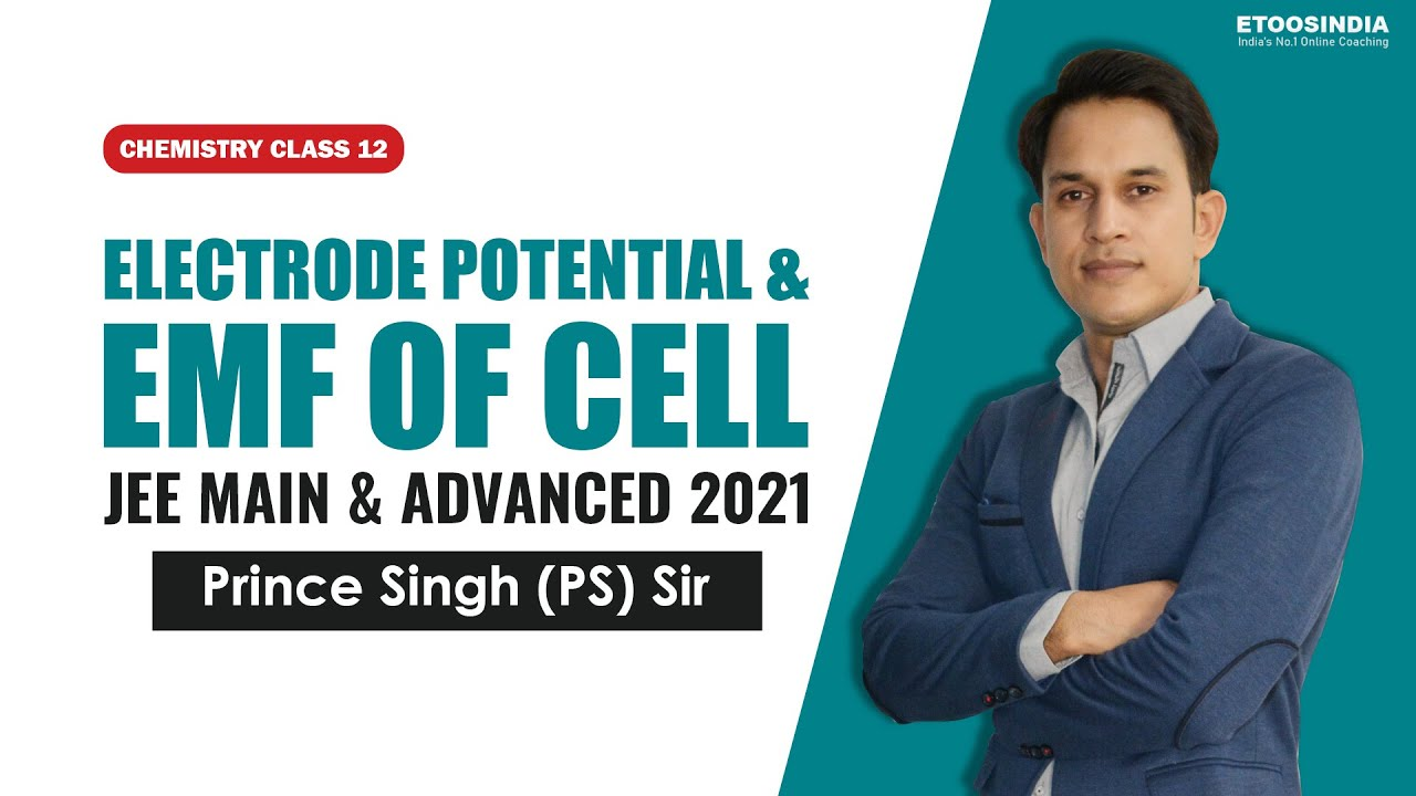 Electrode Potential and EMF of Cell | IIT JEE 2021 | Chemistry Class 12 by PS Sir | Etoosindia