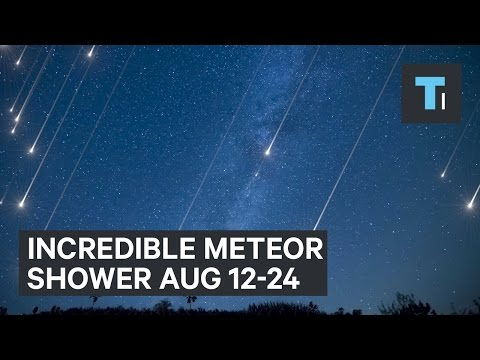 Incredible meteor shower Aug 12-24